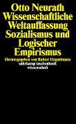 Cover-Bild zu Neurath, Otto: Wissenschaftliche Weltauffassung, Sozialismus und Logischer Empirismus