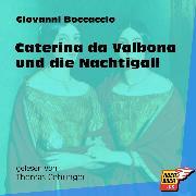 Cover-Bild zu Caterina da Valbona und die Nachtigall (Ungekürzt) (Audio Download) von Boccaccio, Giovanni