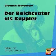 Cover-Bild zu Der Beichtvater als Kuppler (Ungekürzt) (Audio Download) von Boccaccio, Giovanni