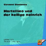 Cover-Bild zu Martellino und der heilige Heinrich (Ungekürzt) (Audio Download) von Boccaccio, Giovanni