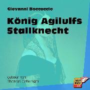 Cover-Bild zu König Agilulfs Stallknecht (Ungekürzt) (Audio Download) von Boccaccio, Giovanni