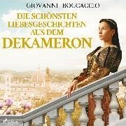 Cover-Bild zu Die schönsten Liebesgeschichten aus dem Dekameron (Ungekürzt) (Audio Download) von Boccaccio, Giovanni