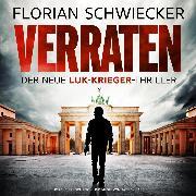 Cover-Bild zu Verraten - Der neue Luk-Krieger-Thriller (Ungekürzt) (Audio Download) von Schwiecker, Florian