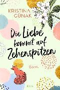 Cover-Bild zu Die Liebe kommt auf Zehenspitzen (eBook) von Günak, Kristina