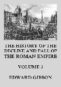 Cover-Bild zu The History of the Decline and Fall of the Roman Empire (eBook) von Gibbon, Edward