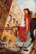 Cover-Bild zu The Decline and Fall of the Roman Empire: Volume One (eBook) von Gibbon, Edward