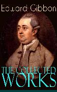 Cover-Bild zu The Collected Works of Edward Gibbon (eBook) von Gibbon, Edward