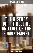 Cover-Bild zu The History of the Decline and Fall of the Roman Empire (Complete 6 Volume Edition) (eBook) von Gibbon, Edward