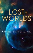 Cover-Bild zu LOST WORLDS: Ultimate Sci-Fi Boxed Set (eBook) von MacDonald, George