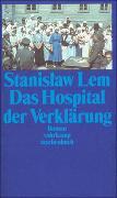 Cover-Bild zu Lem, Stanislaw: Das Hospital der Verklärung