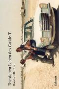 Cover-Bild zu Die sieben Leben des Guido T von Odehnal, Bernhard