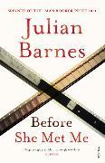 Cover-Bild zu Barnes, Julian: Before She Met Me