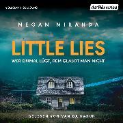 Cover-Bild zu Little Lies - Wer einmal lügt, dem glaubt man nicht (Audio Download) von Miranda, Megan