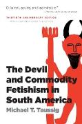 Cover-Bild zu Taussig, Michael T.: The Devil and Commodity Fetishism in South America