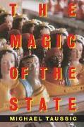 Cover-Bild zu Taussig, Michael: The Magic of the State