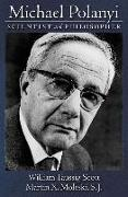 Cover-Bild zu Scott, William Taussig: Michael Polanyi: Scientist and Philosopher