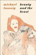 Cover-Bild zu Taussig, Michael: Beauty and the Beast