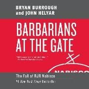 Cover-Bild zu Helyar, John: Barbarians at the Gate Lib/E: The Fall of RJR Nabisco