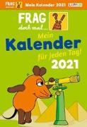 Cover-Bild zu Frag doch mal ... die Maus 2021 - Mein Kalender für jeden Tag: Tageskalender von Flessner, Bernd