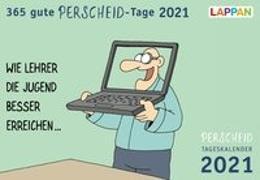 Cover-Bild zu 365 gute Perscheid-Tage 2021: Tageskalender von Perscheid, Martin