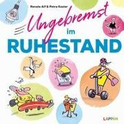 Cover-Bild zu Ungebremst im Ruhestand: Cartoons für starke Frauen im Ruhestand von Alf, Renate