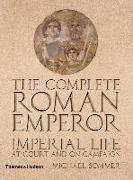 Cover-Bild zu Sommer, Michael: The Complete Roman Emperor