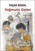 Cover-Bild zu Kemal, Yasar: Yagmurla Gelen