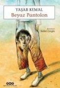 Cover-Bild zu Kemal, Yasar: Beyaz Pantolon