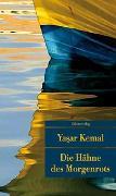 Cover-Bild zu Kemal, Yasar: Die Hähne des Morgenrots