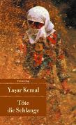 Cover-Bild zu Kemal, Yasar: Töte die Schlange