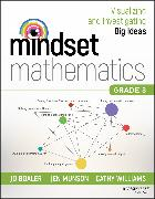 Cover-Bild zu Mindset Mathematics: Visualizing and Investigating Big Ideas, Grade 3 (eBook) von Boaler, Jo