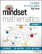 Cover-Bild zu Mindset Mathematics: Visualizing and Investigating Big Ideas, Grade 8 (eBook) von Boaler, Jo