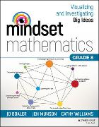 Cover-Bild zu Mindset Mathematics: Visualizing and Investigating Big Ideas, Grade 8 von Boaler, Jo