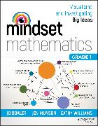 Cover-Bild zu Mindset Mathematics: Visualizing and Investigating Big Ideas, Grade 1 (eBook) von Boaler, Jo
