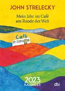 Cover-Bild zu Strelecky, John: Mein Jahr im Café am Rande der Welt 2023