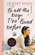 Cover-Bild zu Han, Jenny: To all the boys I've loved before