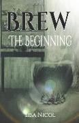 Cover-Bild zu Nicol, Lisa: Brew: The Beginning
