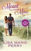 Cover-Bild zu Meant to Be Mine von Perry, Lisa Marie