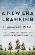 Cover-Bild zu Berges, Angel: New Era in Banking: The Landscape After the Battle