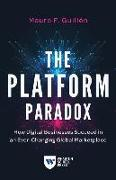 Cover-Bild zu Guillén, Mauro F.: The Platform Paradox: How Digital Businesses Succeed in an Ever-Changing Global Marketplace