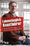Cover-Bild zu Lebenslänglich Knastlehrer (eBook) von Vogel, Klaus