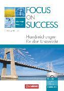 Cover-Bild zu Focus on Success - The new edition, Allgemeine Ausgabe, B1/B2, Handreichungen für den Unterricht mit 3 CDs und CD-ROM von Payerle, Teresa
