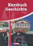 Cover-Bild zu Kursbuch Geschichte, Hessen, 10.-12. Schuljahr, Von der Antike bis zur Gegenwart, Schülerbuch von Berg, Rudolf