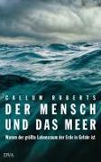 Cover-Bild zu Der Mensch und das Meer von Roberts, Callum