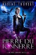 Cover-Bild zu Travers, Nadine: La Pierre du Tonnerre (Supernatural Intelligence Agency World: The Lady Saga, #4) (eBook)
