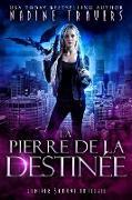 Cover-Bild zu Travers, Nadine: La Pierre de la Destinée (Supernatural Intelligence Agency World: The Lady Saga, #3) (eBook)