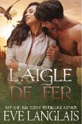 Cover-Bild zu Langlais, Eve: L'Aigle de Fer (Kodiak Point (Francais), #8) (eBook)