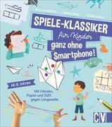 Cover-Bild zu Lebrun, Sandra: Spiele-Klassiker für Kinder - ganz ohne Smartphone!