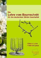 Cover-Bild zu Die Lehre vom Baumschnitt von Lucas, Eduard