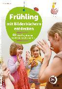 Cover-Bild zu Frühling mit Bilderbüchern entdecken von Wagner, Yvonne